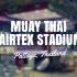 Fairtex Stadium – Thepprasit Boxing Stadium, Pattaya