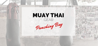 Muay Thai Gear – The punching bag