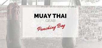 Muay Thai Gear – The punching bag
