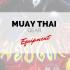 Muay Thai Gear - Thaiboxing Equipment